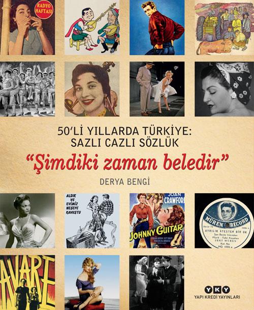 """50'li Yıllarda Türkiye: Sazlı Cazlı Sözlük – """"Şimdiki Zaman Beledir"""""""
