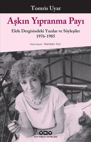 Aşkın Yıpranma Payı – Elele Dergisindeki Yazılar ve Söyleşiler 1976-1985