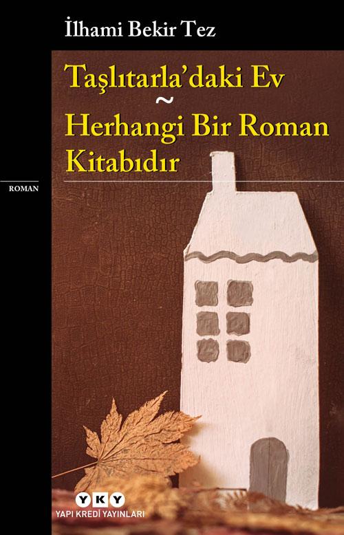 Taşlıtarla'daki Ev – Herhangi Bir Roman Kitabıdır