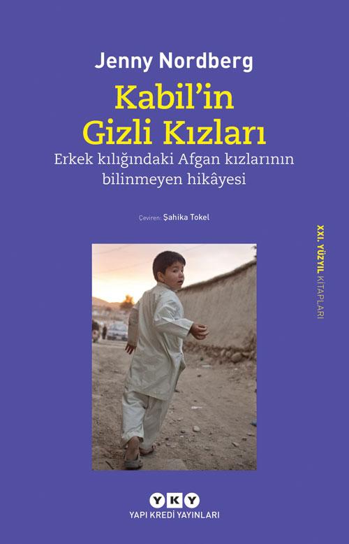 Kabil'in Gizli Kızları – Erkek Kılığındaki Afgan Kızlarının Bilinmeyen Hikâyesi