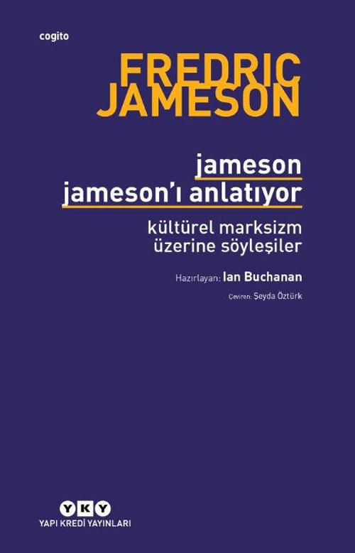 Jameson Jameson'ı Anlatıyor – Kültürel Marksizm Üzerine Söyleşiler