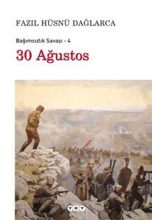 30 Ağustos – Bağımsızlık Savaşı – 4