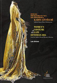 Osmanlı İmparatorluğu'nun Son Döneminden Kadın Giysileri