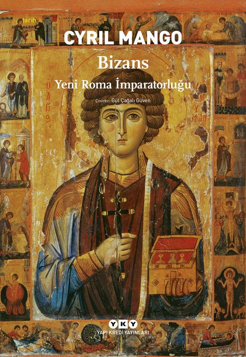 Bizans – Yeni Roma İmparatorluğu