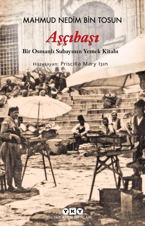 Aşçıbaşı – Bir Osmanlı Subayının Yemek Kitabı
