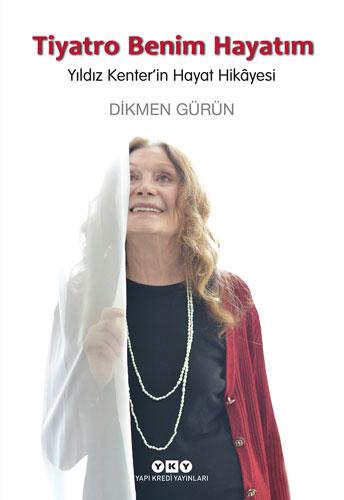 Tiyatro Benim Hayatım – Yıldız Kenter'in Hayat Hikâyesi
