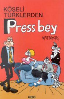 Köşeli Türklerden Press Bey