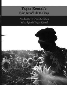 Yaşar Kemal'e Bir Ara'lık Bakış – Ara Güler'in Objektifinden Yıllar İçinde Yaşar Kemal
