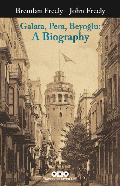 Galata, Pera, Beyoğlu: A Biography