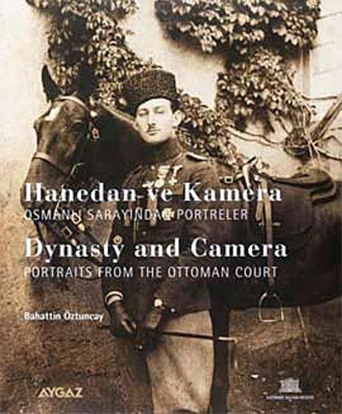 Hanedan ve Kamera – Osmanlı Sarayından Portreler