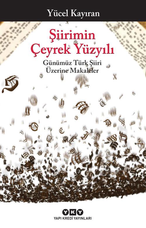 Şiirimin Çeyrek Yüzyılı – Günümüz Türk Şiiri Üzerine Makaleler
