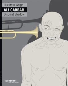Ali Cabbar – Huzursuz Gölge