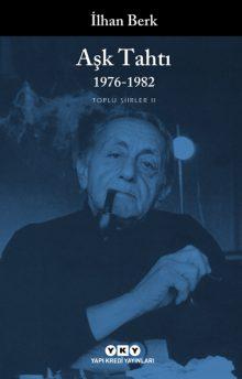 Aşk Tahtı / 1976-1982 Toplu Şiirler II