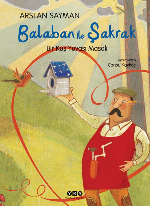 Balaban ile Şakrak – Bir Kuş Yuvası Masalı