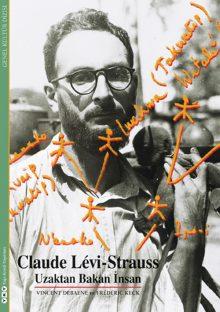 Claude Lévi –  Strauss / Uzaktan Bakan İnsan
