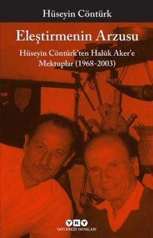 Eleştirmenin Arzusu – Hüseyin Contürk'ten Halûk Aker'e Mektuplar (1968-2003)