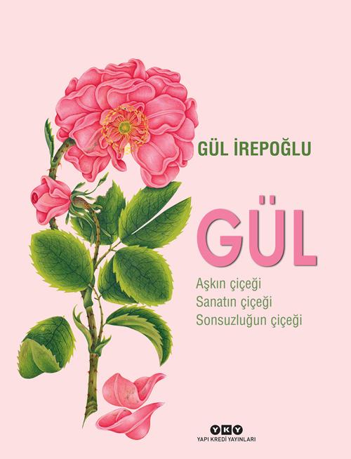 Gül – Aşkın Çiçeği, Sanatın Çiçeği, Sonsuzluğun Çiçeği