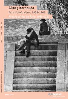 Güneş Karabuda – Paris Fotoğrafları: 1958-1961