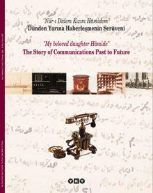 Dünden Yarına Haberleşmenin Serüveni – The Story Of Communications Past to Future