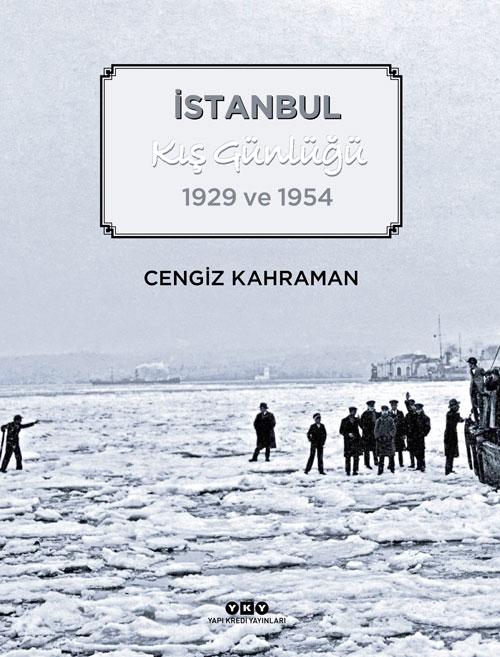 İstanbul Kış Günlüğü – 1929 ve 1954