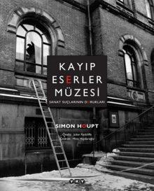 Kayıp Eserler Müzesi – Sanat Suçlarının Dorukları