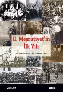 II. Meşrutiyet'in İlk Yılı / 23 Temmuz 1908 – 23 Temmuz 1909