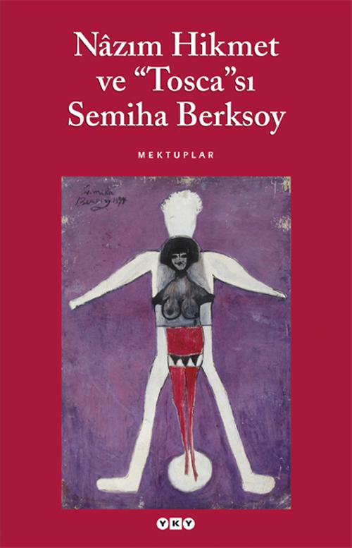 """Nâzım Hikmet ve """"Tosca""""sı Semiha Berksoy"""