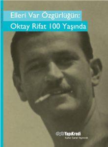 Elleri Var Özgürlüğün: Oktay Rifat 100 Yaşında