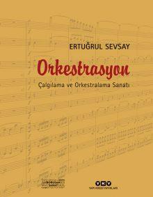 Orkestrasyon – Çalgılama ve Orkestralama Sanatı