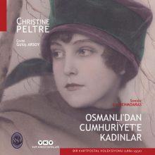 Osmanlı'dan Cumhuriyet'e Kadınlar – Bir Kartpostal Koleksiyonu (1880-1930)