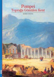 Pompei – Toprağa Gömülen Kent