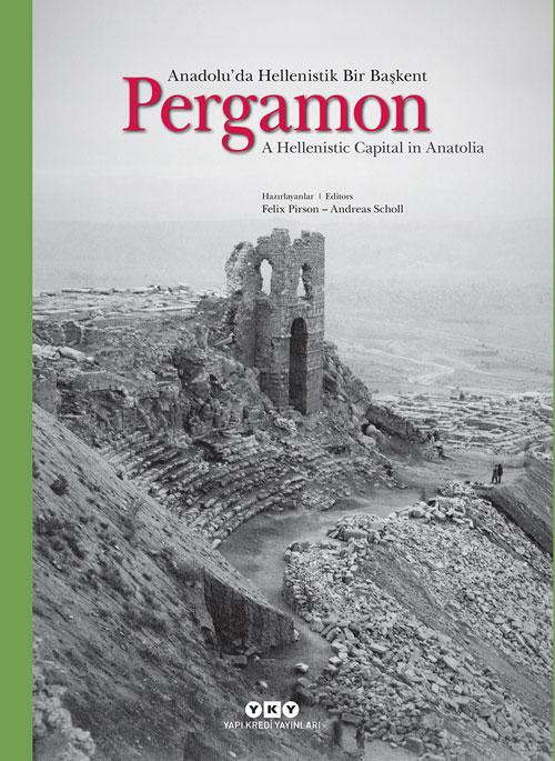 Pergamon – Anadolu'da Hellenistik Bir Başkent /A Hellenistic Capital in Anatolia