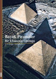Büyük Piramitler – Bir Efsanenin Günlüğü