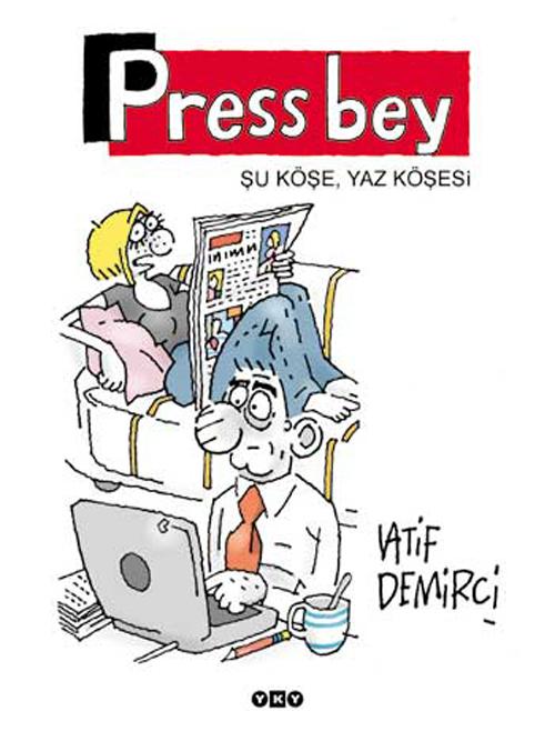 Press Bey – Şu Köşe, Yaz Köşesi