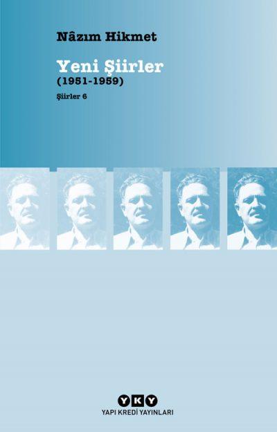 Şiirler 6 – Yeni Şiirler (1951-1959)