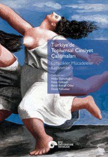 Türkiye'de Toplumsal Cinsiyet Çalışmaları – Eşitsizlikler Mücadeleler Kazanımlar