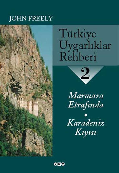 Türkiye Uygarlıklar Rehberi – 2 / Marmara Etrafında – Karadeniz Kıyısı