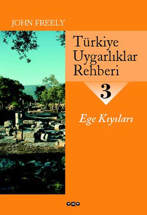 Türkiye Uygarlıklar Rehberi – 3 / Ege Kıyıları