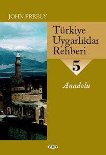 Türkiye Uygarlıklar Rehberi – 5 / Anadolu