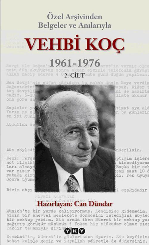 Özel Arşivinden Belgeler ve Anılarıyla Vehbi Koç  1961-1976 (2. cilt)
