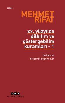XX. Yüzyılda Dilbilim ve Göstergebilim Kuramları 1 – Tarihçe ve Eleştirel Düşünceler