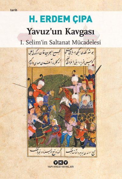 Yavuz'un Kavgası – I. Selim'in Saltanat Mücadelesi