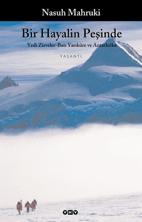Bir Hayalin Peşinde / Yedi Zirveler – Batı Yarıküre ve Antarktika