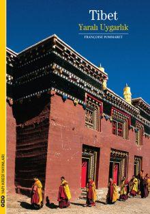 Tibet – Yaralı Uygarlık