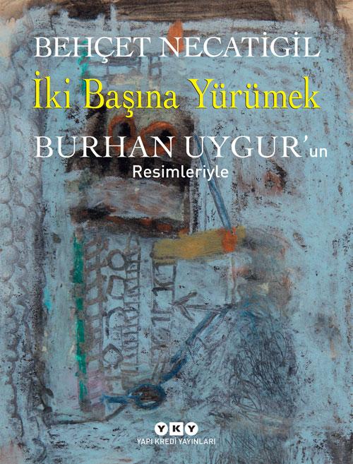 İki Başına Yürümek – Burhan Uygur'un Resimleriyle (Numaralı özel baskı)