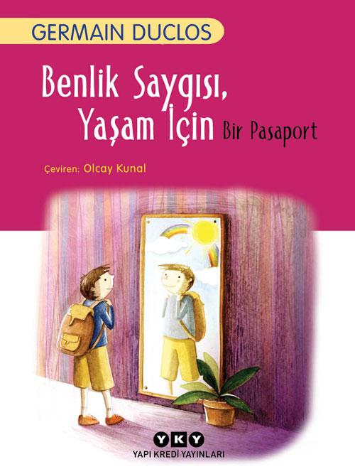 Benlik Saygısı, Yaşam İçin Bir Pasaport