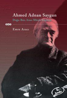Ahmed Adnan Saygun / Doğu-Batı Arası Müzik Köprüsü