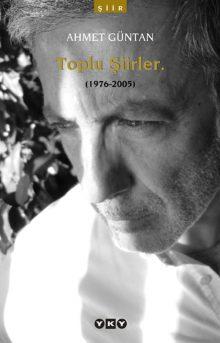 Toplu Şiirler. (1976-2005) – Ahmet Güntan
