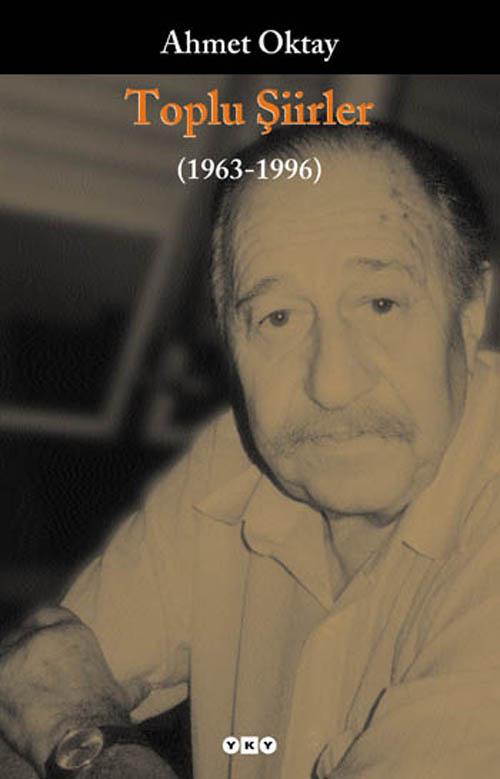 Toplu Şiirler (1963-1996) – Ahmet Oktay