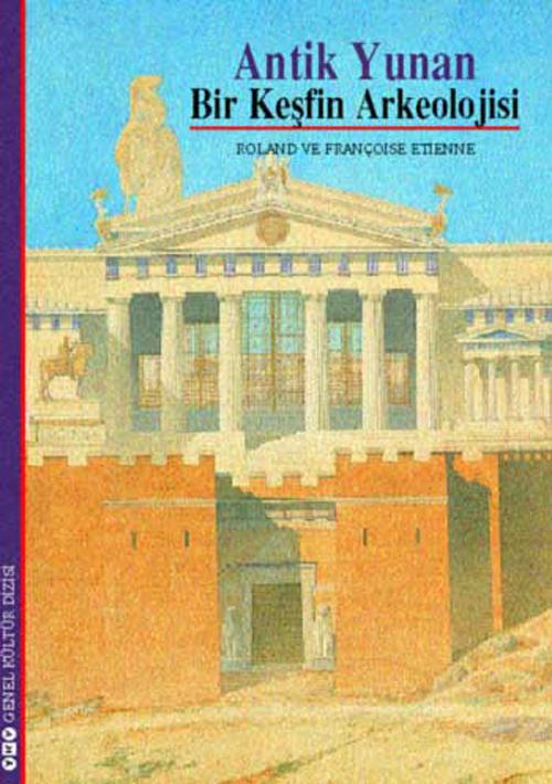 Antik Yunan / Bir Keşfin Arkeolojisi